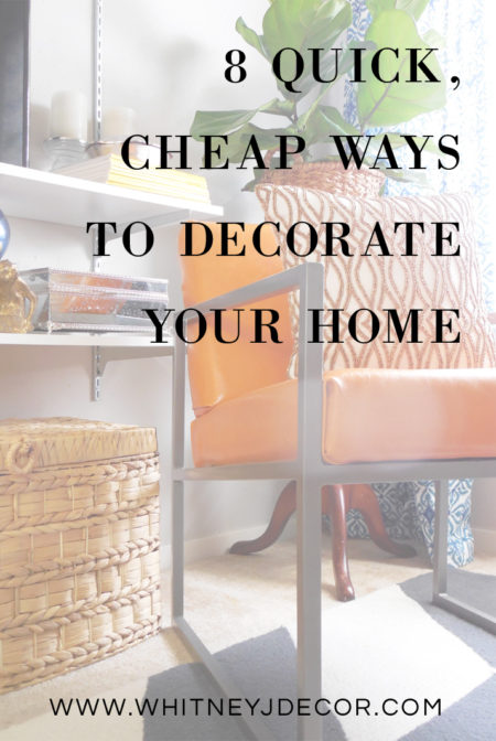8 Quick And Cheap Home Decor Updates
