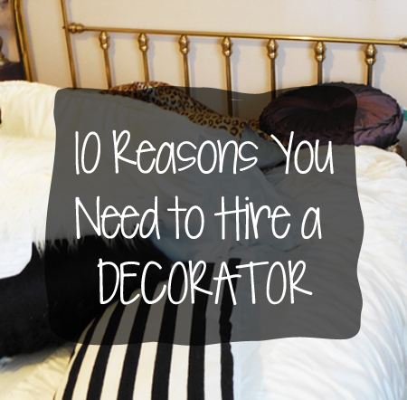 10 reasons you need a decorator whitney j decor - Good reasons need redecorate ...
