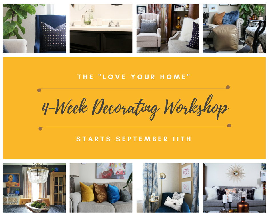 39 love your home 39 decorating workshop whitney j decor Love your home interior design