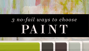 3 No-Fail Ways to Choosing Paint Colors