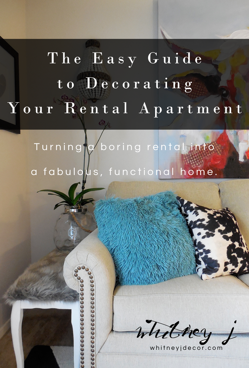 Apartment Decorating Guide easy apartment decorating guide - whitney j decor