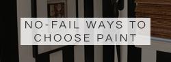 3 No-Fail Ways to Choosing Paint Colors